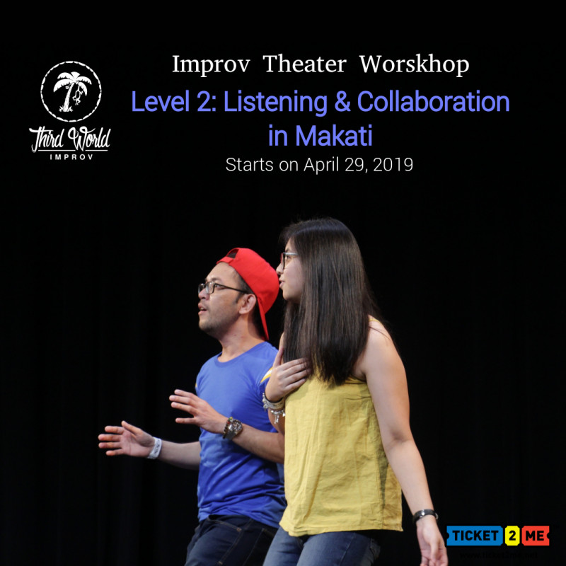 Improv Theater Workshop Level 2: Listening & Collaboration in Makati