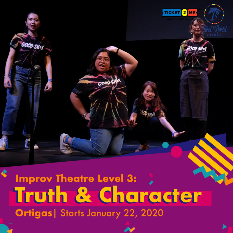 Improv Theater Workshop Level 3: Truth and Character in Ortigas