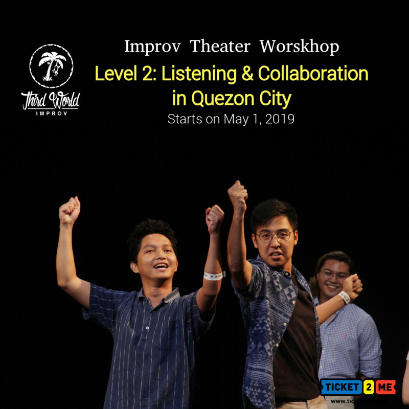 Improv Theater Workshop Level 2: Listening & Collaboration in QC