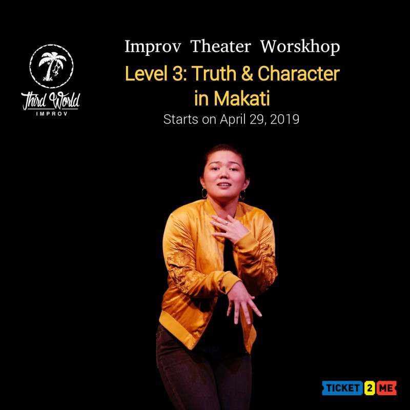 Improv Theater Workshop Level 3: Truth and Character in Makati